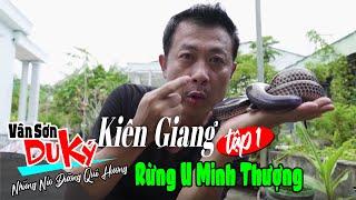 TẬP 1 - VÂN SƠN Du Ký Kiên Giang | Vân Sơn Vào Tận Rừng U Minh | Bắt Rắn Nấu Món Ngon Tuyệt Đỉnh