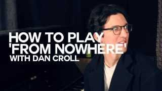 Dan Croll - How to play 'From Nowhere'