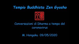 Conversazioni di Dharma on line al tempo del coronavirus. M.Hongaku 09/05/2020