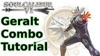 Geralt Combo Tutorial [Soul Calibur VI]