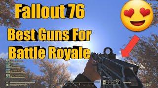 fallout 76 battle royale best weapons - TH-Clip