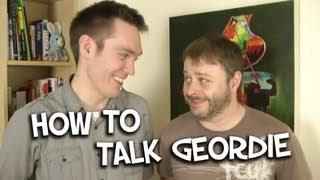 How To Talk Geordie