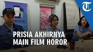 Terpikat Isi Ceritanya, Prisia Nasution Akhirnya Main Film Horor