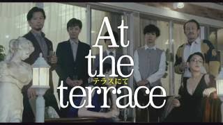 「At the terrace テラスにて」の動画