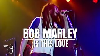 Bob Marley - Is This Love (Uprising Live!)
