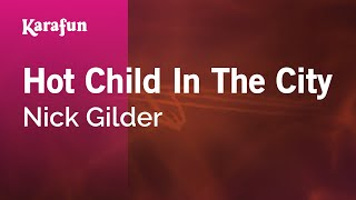 Karaoke Hot Child In The City - Nick Gilder *