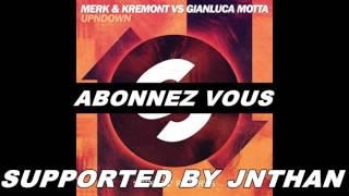 Merk & Kremont vs Gianluca Motta - UP N DOWN (Extended Mix) SUPPORTED BY JNTHAN