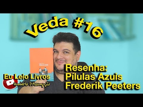 #VEDA 16 - Resenha #18 - Píluas Azuis - Frederik Peeters - Eu Leio Livros