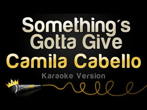 Camila Cabello - Something's Gotta Give (Karaoke Version)