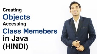 Creating Objects and Accessing Class Members in Java (HINDI)