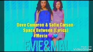 Dove Cameron & Sofia Carson-Space Between (Lyrics)