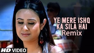 Ye Mere Ishq Ka Sila Hai | Remix Video Song Bewafaai