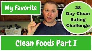 Favorite Clean Foods Part 1 - 28 Day Clean Eating Challenge