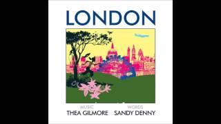 Thea Gilmore / Sandy Denny - London (Work In Progress 2)