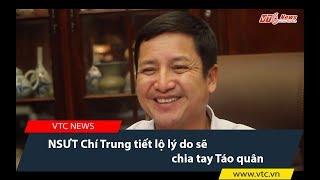 NSƯT Chí Trung tiết lộ lý do sẽ chia tay Táo quân