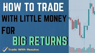 Day trading With Little Money: How to Day Trade with Little Money for Big Returns