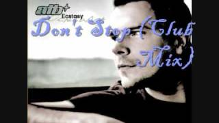 ATB Don't Stop (Club Mix)
