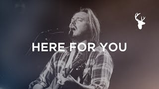 Here for You - Hunter Thompson | Bethel Music Worship - Video Youtube