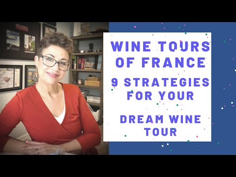 #WineToursOfFrance #FranceTravel Wine Tours of France: 9 Must Know Strategies For Your Dream Trip