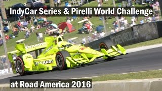 Verizon IndyCar Series Kohler Grand Prix & Pirelli World Challenge- Road America 2016