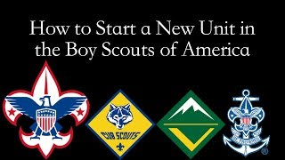 How to Start a New Unit in the Boy Scouts of America