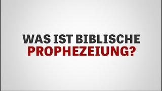 Was ist biblische Prophezeiung?