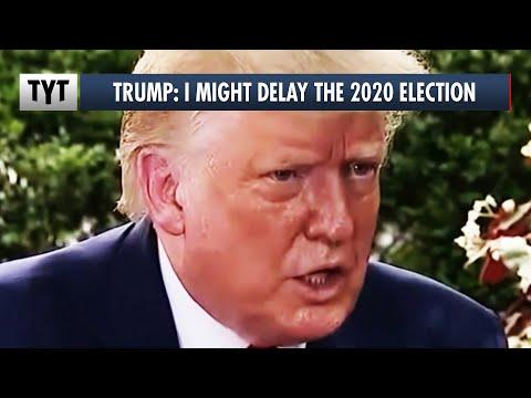 Trump: DELAY the 2020 Election