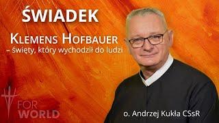 For World: Klemens Hofbauer – święty, który wychodził do ludzi