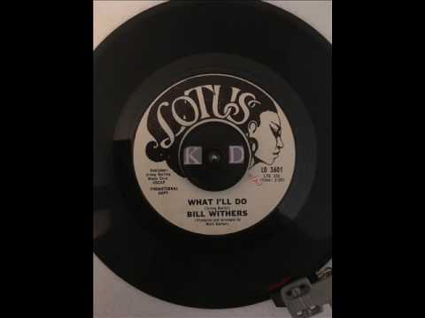 What I'll Do Bill Withers 1967