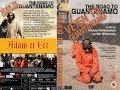 The road to Guantanamo ( la route pour Guantanamo ),documentaire inspiré d'une histoire réelle.