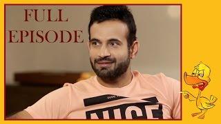 Irfan Pathan & Vikram Sathaye   Episode 4   What The Duck