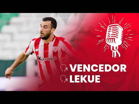 🎙 Unai Vencedor & Iñigo Lekue | post Real Betis 0-0 Athletic Club | J31 LaLiga 2020-21