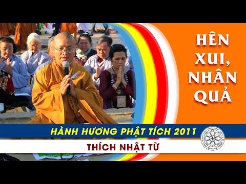 Hành Hương Phật Tích 2011: Hên xui và nhân quả (23/02/2011)