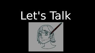 We Need to Talk (Important) [[OUTDATED]]