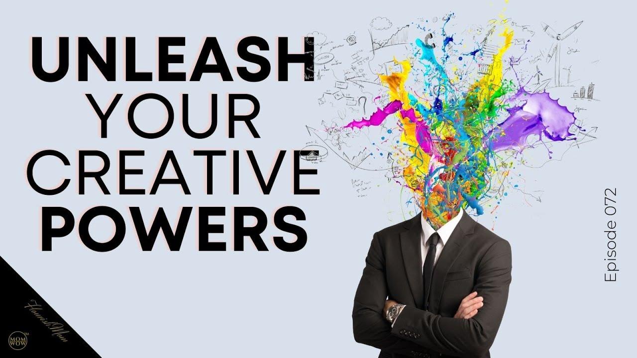 Unleash your Creative Powers