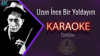 Uzun Ince Bir Yoldayım Karaoke 4K