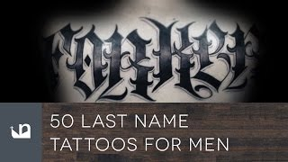 50 Last Name Tattoos For Men
