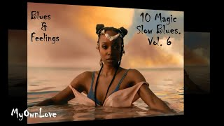 Blues & Feelings ~ 10 Magic Slow Blues.Vol.6