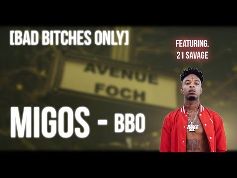 Migos - BBO (Bad Bitches Only) Feat. 21 Savage (MUSIC VIDEO)