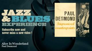 Paul Desmond - Alice In Wonderland