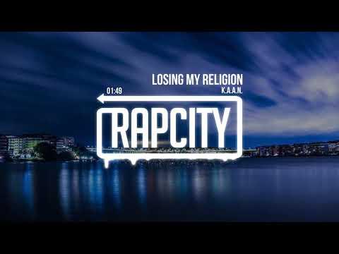 K.A.A.N. - Losing My Religion (Prod. thatboygood)