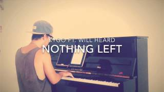 Kygo ft. Will Heard - Nothing Left (Piano Cover and Sheets)