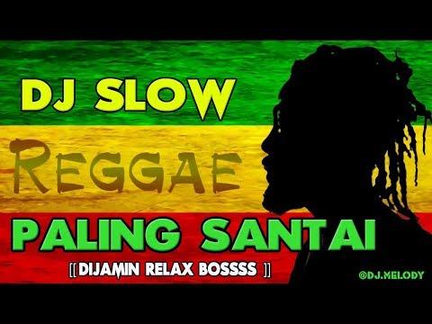 Dj slow reggae remix terbaru 2018    cocok buat santai dijamin rilex