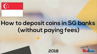 How to deposit coins in SG banks - without paying bank fees