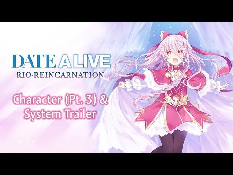 DATE A LIVE: Rio Reincarnation - Character (Pt. 3) & System Trailer thumbnail