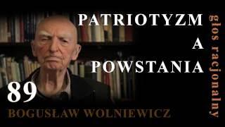 Bogusław Wolniewicz 89 PATRIOTYZM A POWSTANIA