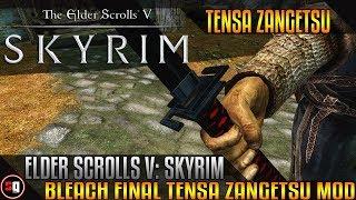 Skyrim - Bleach Final Tensa Zangetsu Mod