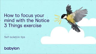 Coronavirus mental health tips   Focusing your mind with the 'notice three things' exercise