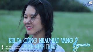 Khi ta cùng nhau hát vang - Phạm Minh Thành - Mì Tôm OST