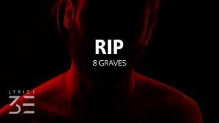 8 Graves   RIP (Lyrics)